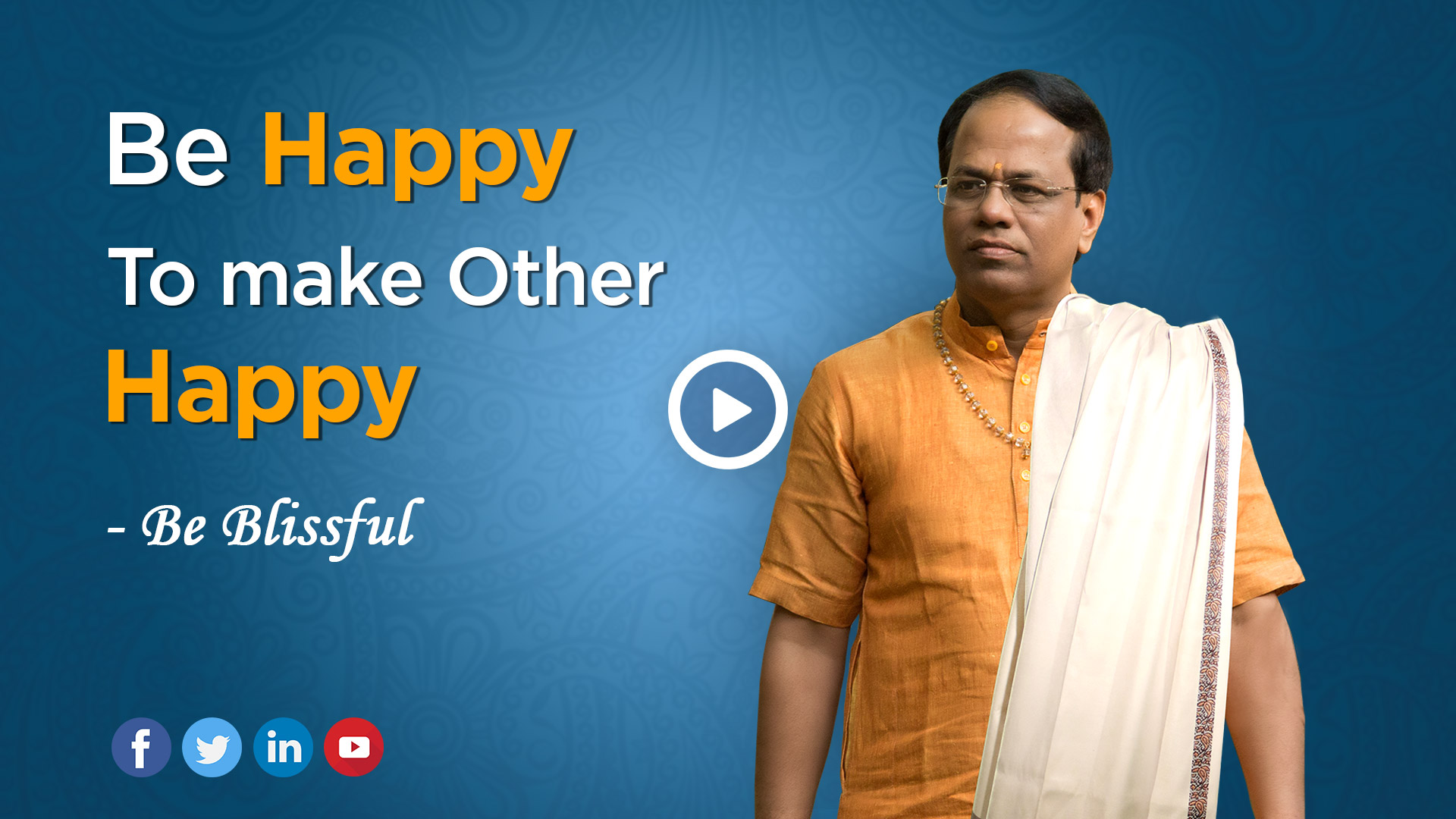 Blissful - Be Happy to Make Other Happy