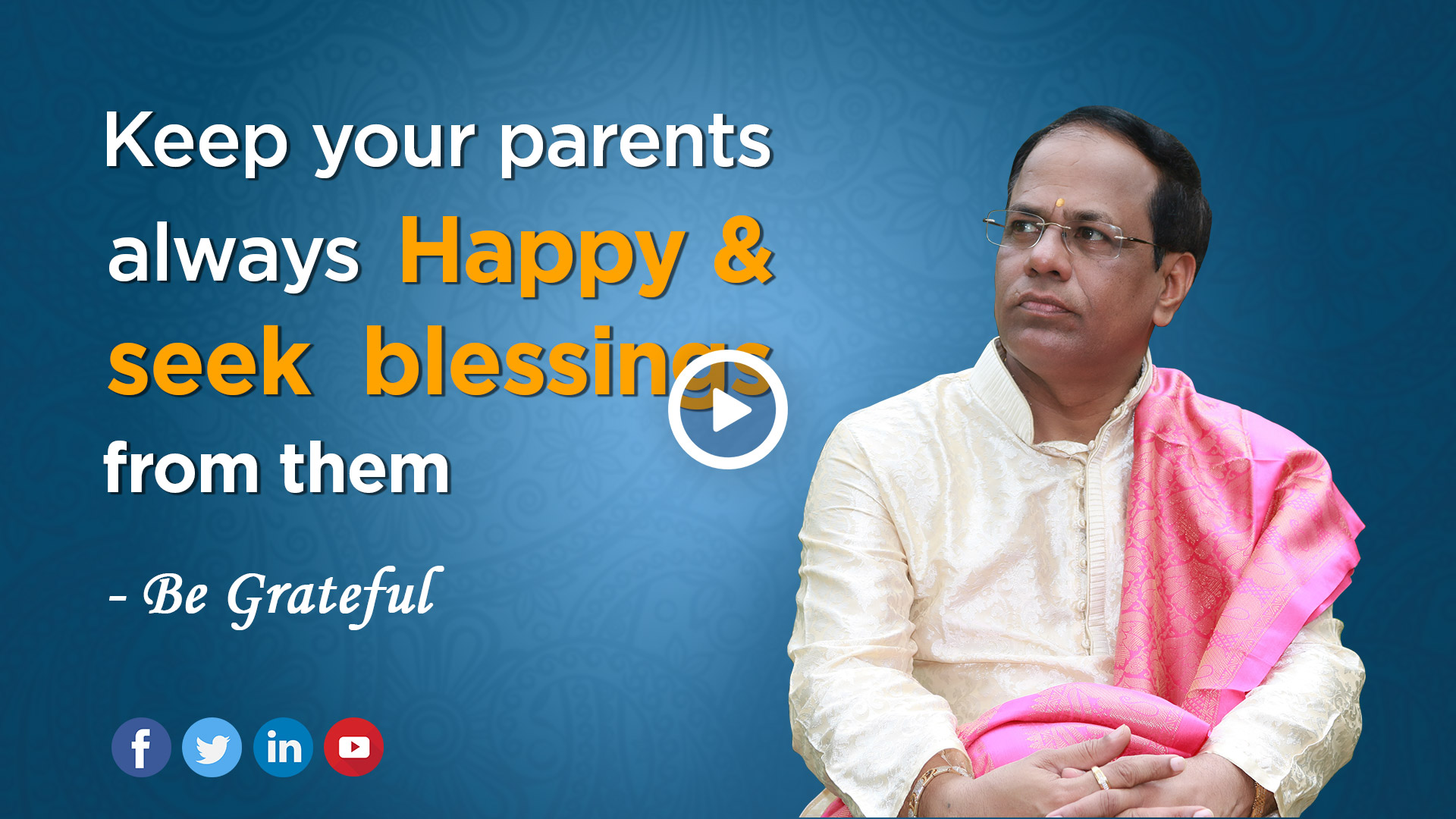 Keep Your Parents Always and Seek Blessings From Them