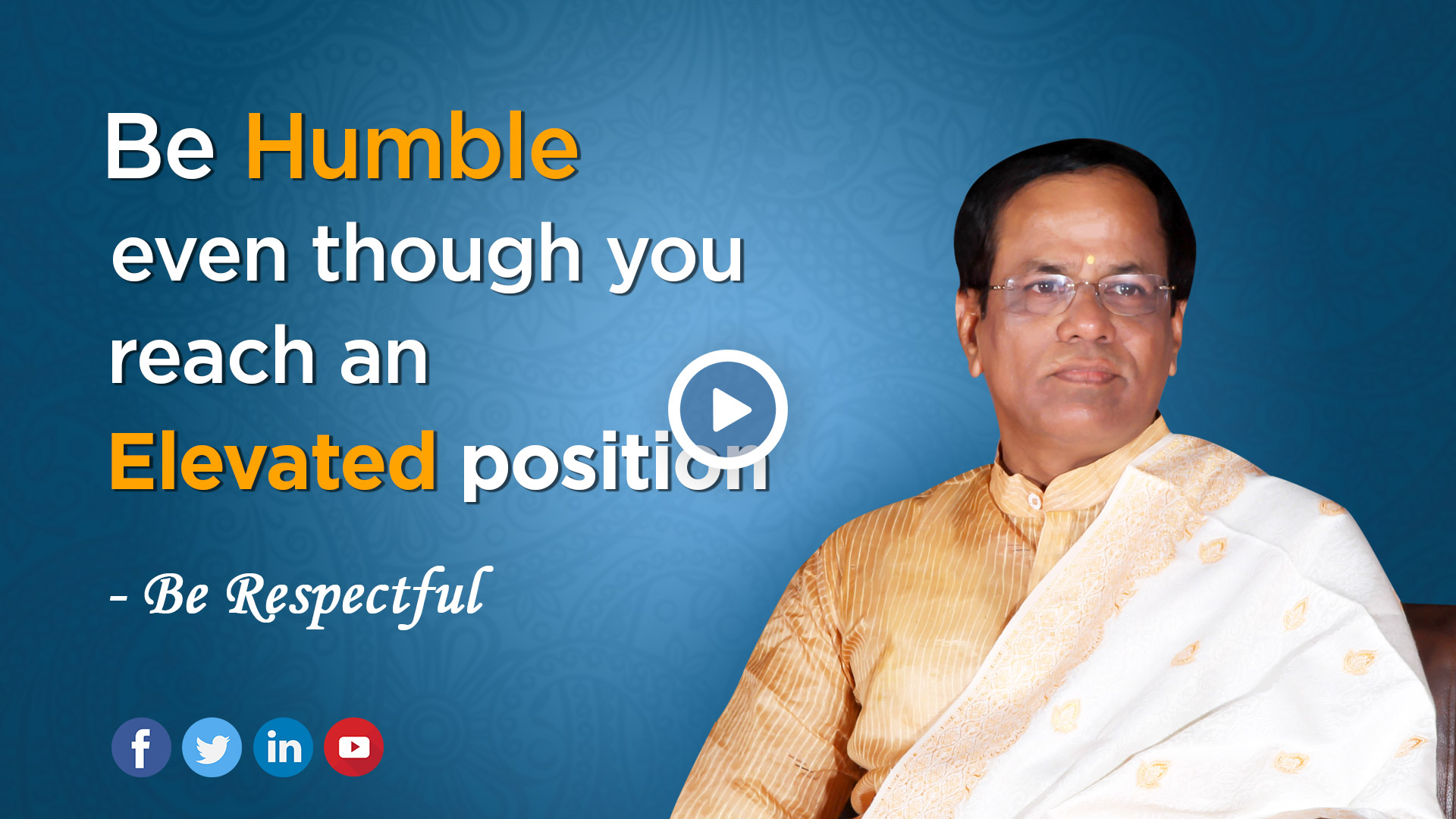 Be Humble Even Though You Have Reached an Elevated Position